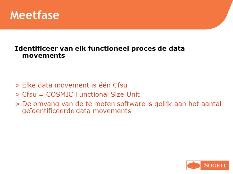 Meetfase Identificeer van elk functioneel proces de data movements