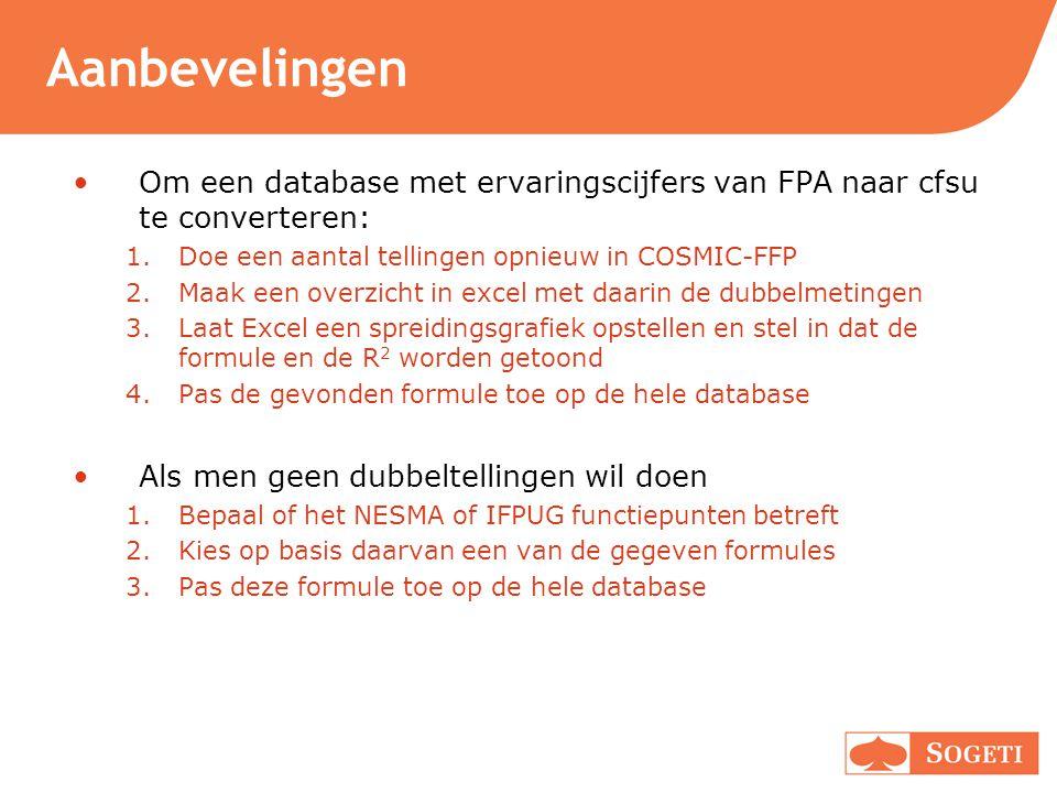 Aanbevelingen Om een database met ervaringscijfers van FPA naar cfsu te converteren: Doe een aantal tellingen opnieuw in COSMIC-FFP.