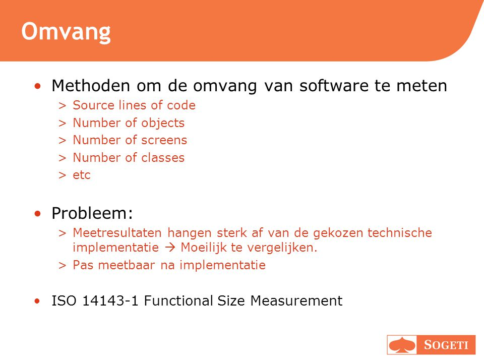 Omvang Methoden om de omvang van software te meten Probleem:
