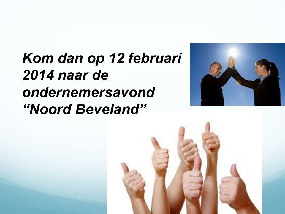Kom dan op 12 februari 2014 naar de ondernemersavond