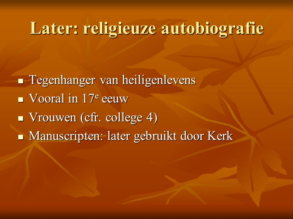 Later: religieuze autobiografie