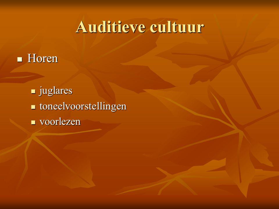 Auditieve cultuur Horen juglares toneelvoorstellingen voorlezen
