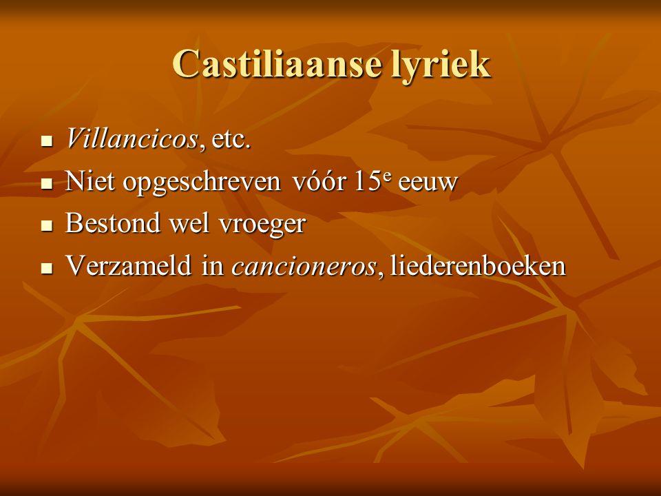 Castiliaanse lyriek Villancicos, etc. Niet opgeschreven vóór 15e eeuw