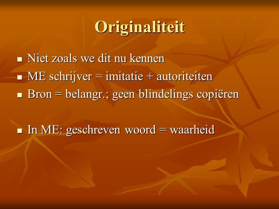 Originaliteit Niet zoals we dit nu kennen