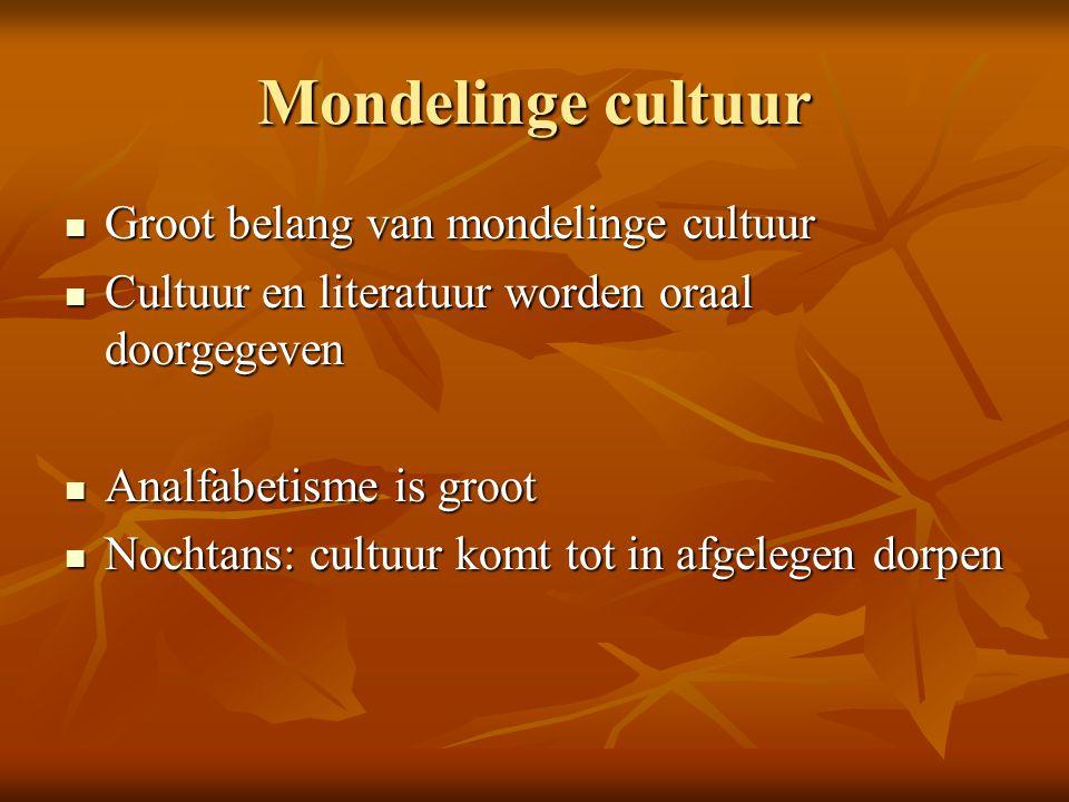 Mondelinge cultuur Groot belang van mondelinge cultuur