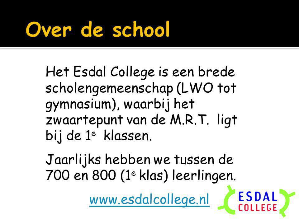 Over de school Het Esdal College is een brede scholengemeenschap (LWO tot gymnasium), waarbij het zwaartepunt van de M.R.T. ligt bij de 1e klassen.