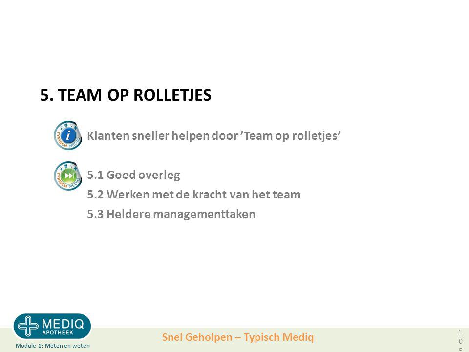 5. TEAM OP ROLLETJES. Klanten sneller helpen door 'Team op rolletjes'