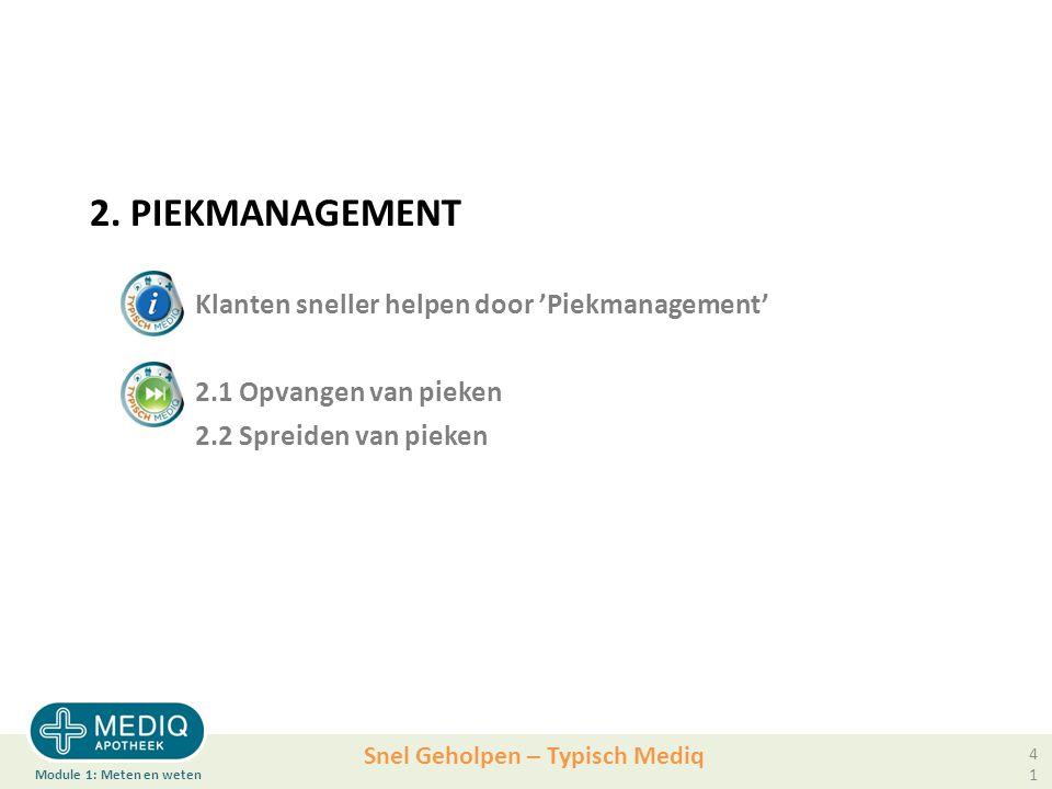 2. PIEKMANAGEMENT. Klanten sneller helpen door 'Piekmanagement'. 2