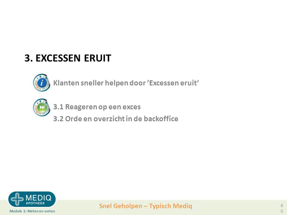 3. EXCESSEN ERUIT. Klanten sneller helpen door 'Excessen eruit'. 3