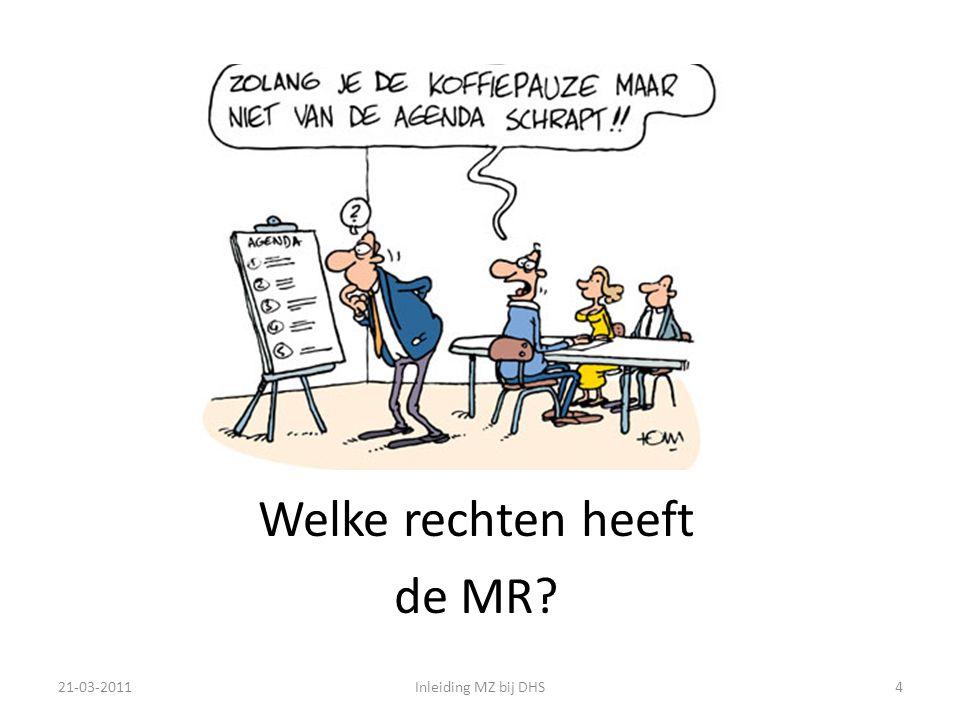 Welke rechten heeft de MR 21-03-2011 Inleiding MZ bij DHS