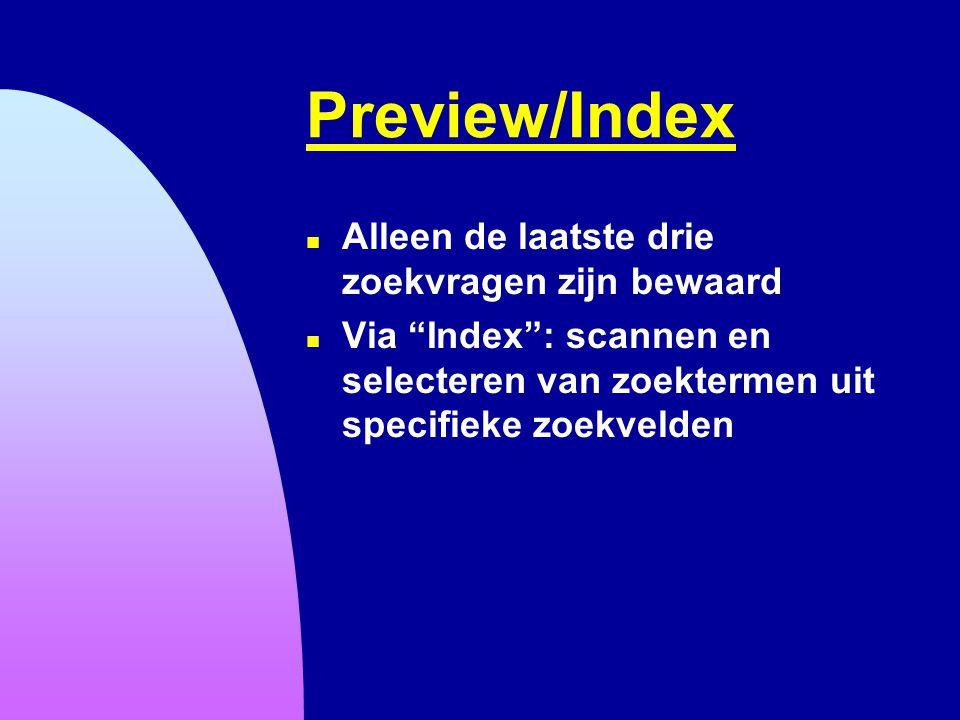 Preview/Index Alleen de laatste drie zoekvragen zijn bewaard