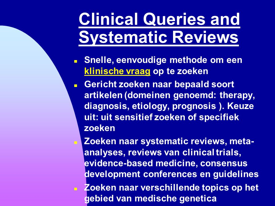 Clinical Queries and Systematic Reviews