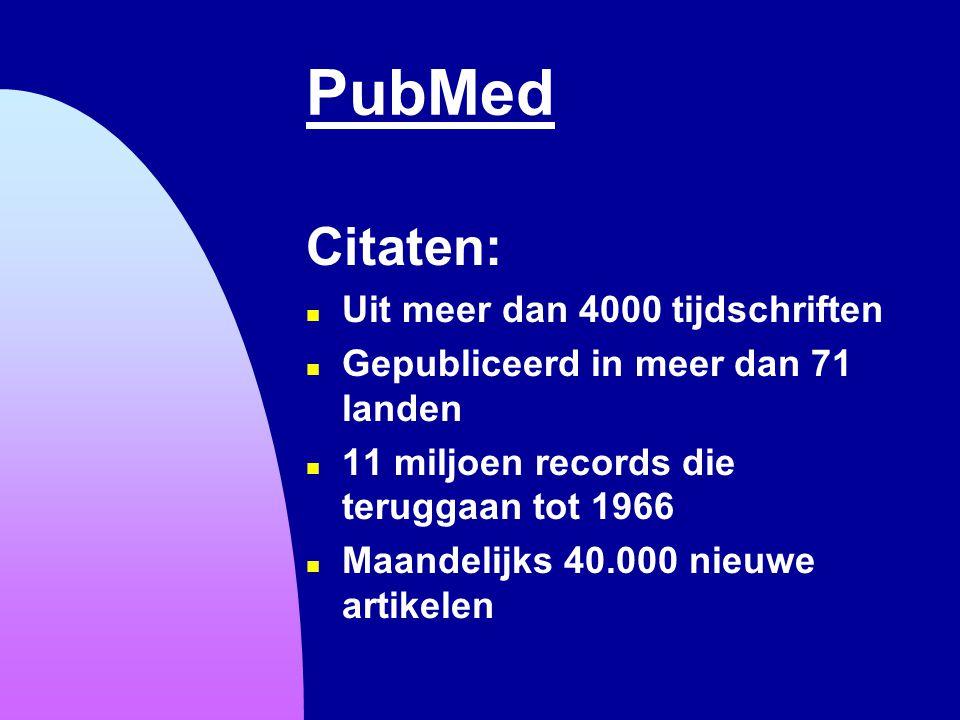 PubMed Citaten: Uit meer dan 4000 tijdschriften