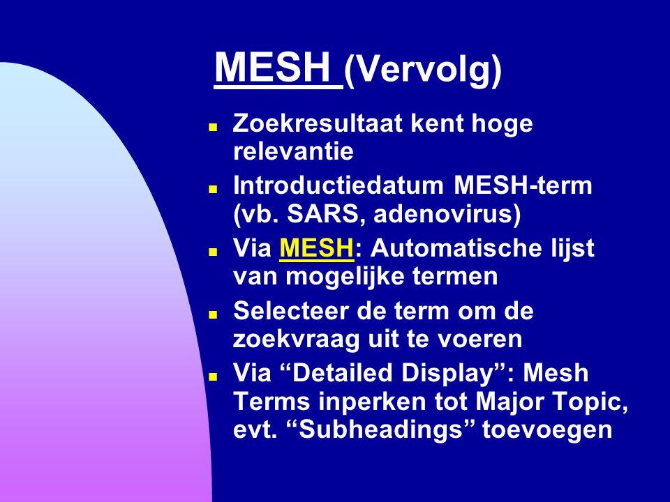 MESH (Vervolg) Zoekresultaat kent hoge relevantie