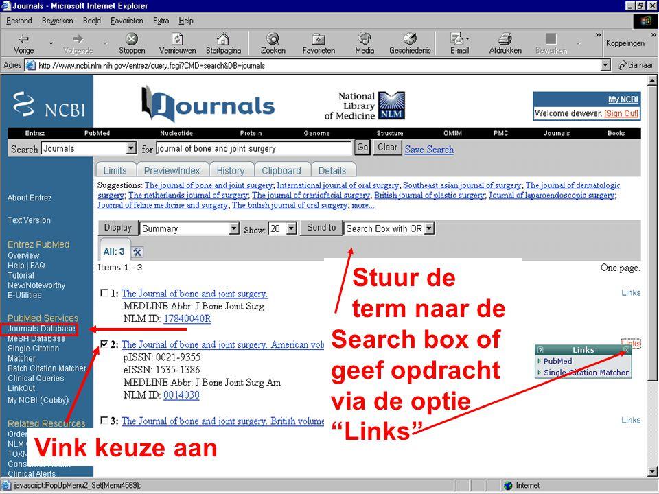 Stuur de term naar de Search box of geef opdracht via de optie Links