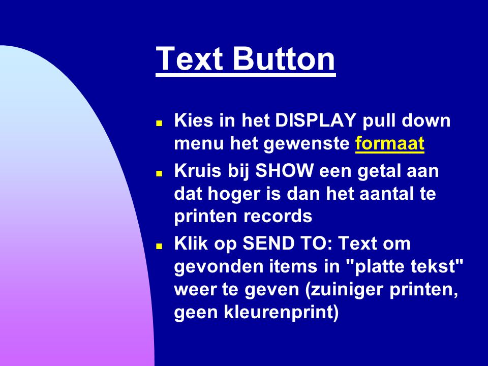 Text Button Kies in het DISPLAY pull down menu het gewenste formaat