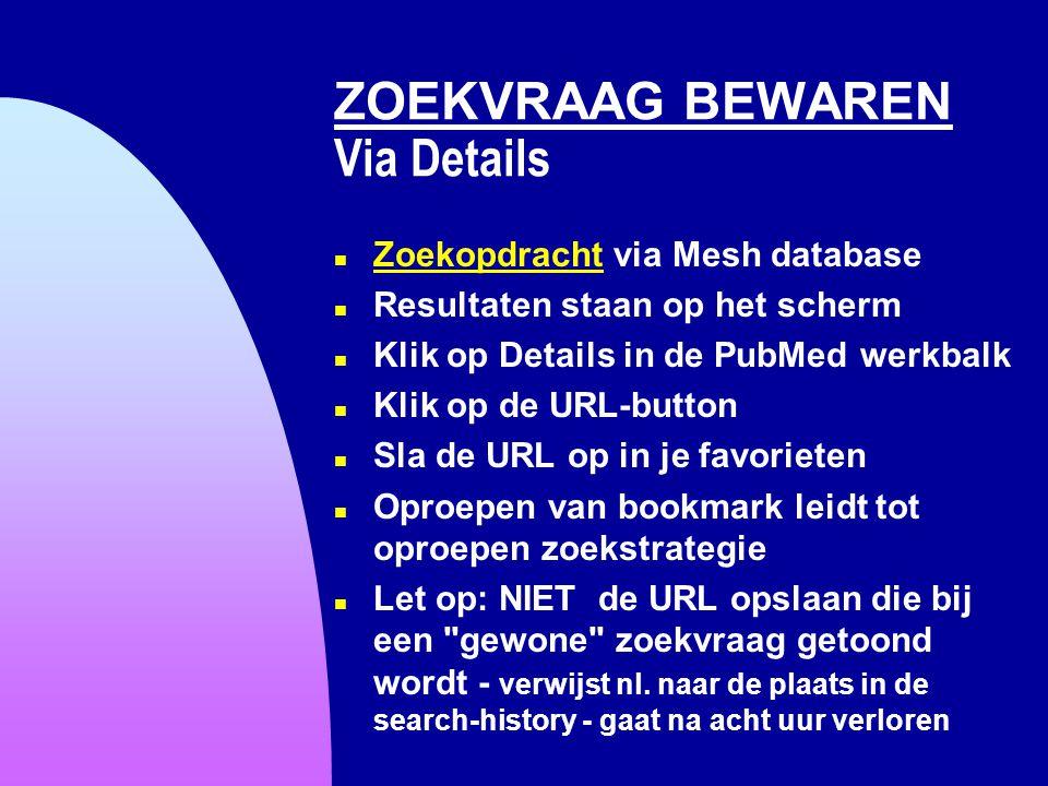 ZOEKVRAAG BEWAREN Via Details