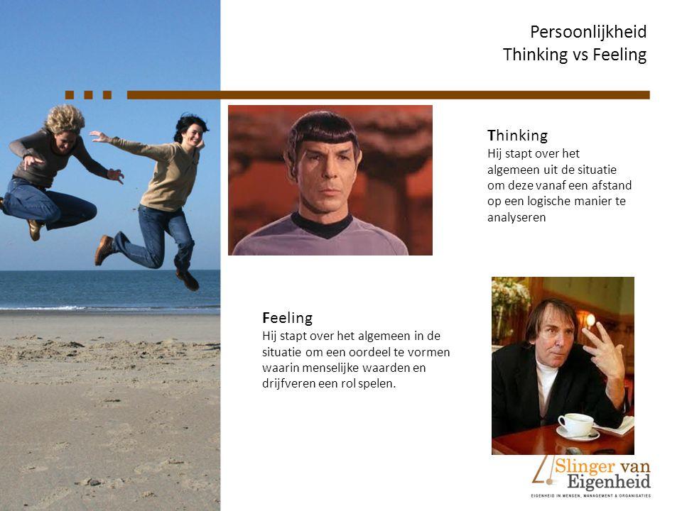 Persoonlijkheid Thinking vs Feeling Thinking Feeling