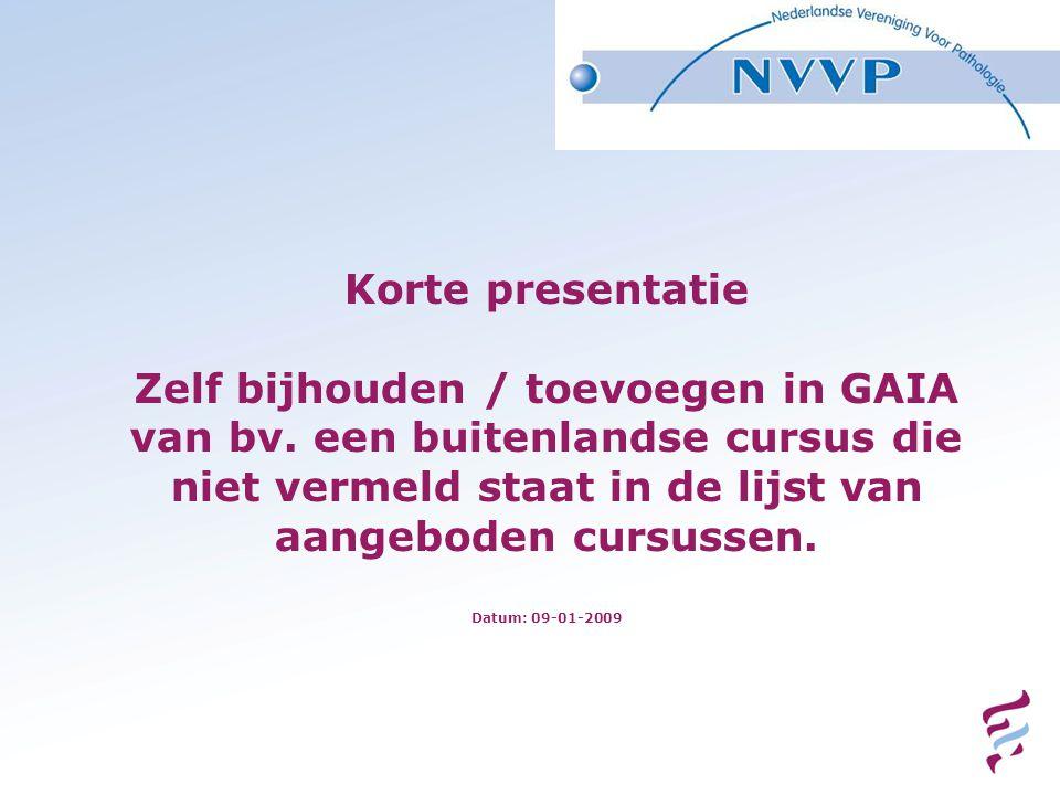 Korte presentatie Zelf bijhouden / toevoegen in GAIA van bv
