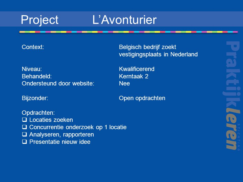 Project L'Avonturier Context: Belgisch bedrijf zoekt vestigingsplaats in Nederland.
