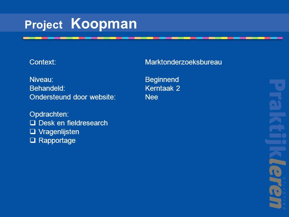 Project Koopman Context: Marktonderzoeksbureau Niveau: Beginnend