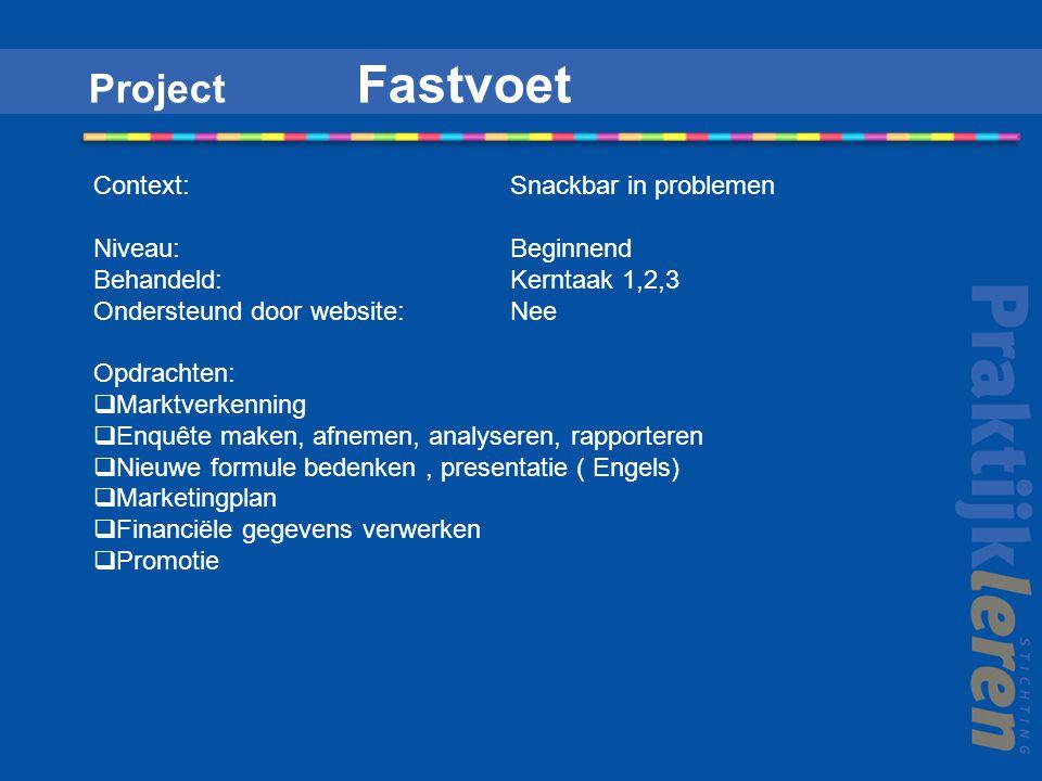 Project Fastvoet Context: Snackbar in problemen Niveau: Beginnend