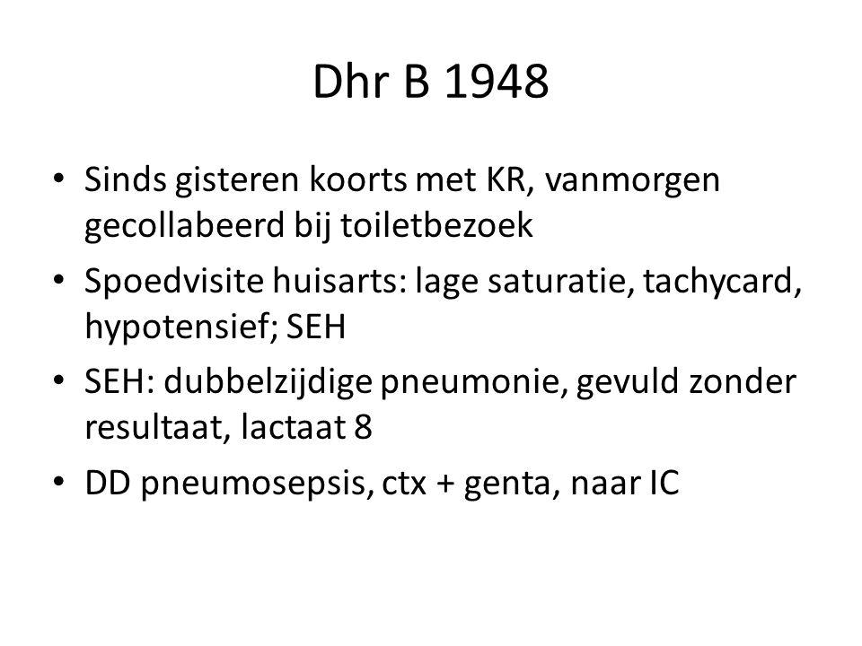 Dhr B 1948 Sinds gisteren koorts met KR, vanmorgen gecollabeerd bij toiletbezoek. Spoedvisite huisarts: lage saturatie, tachycard, hypotensief; SEH.