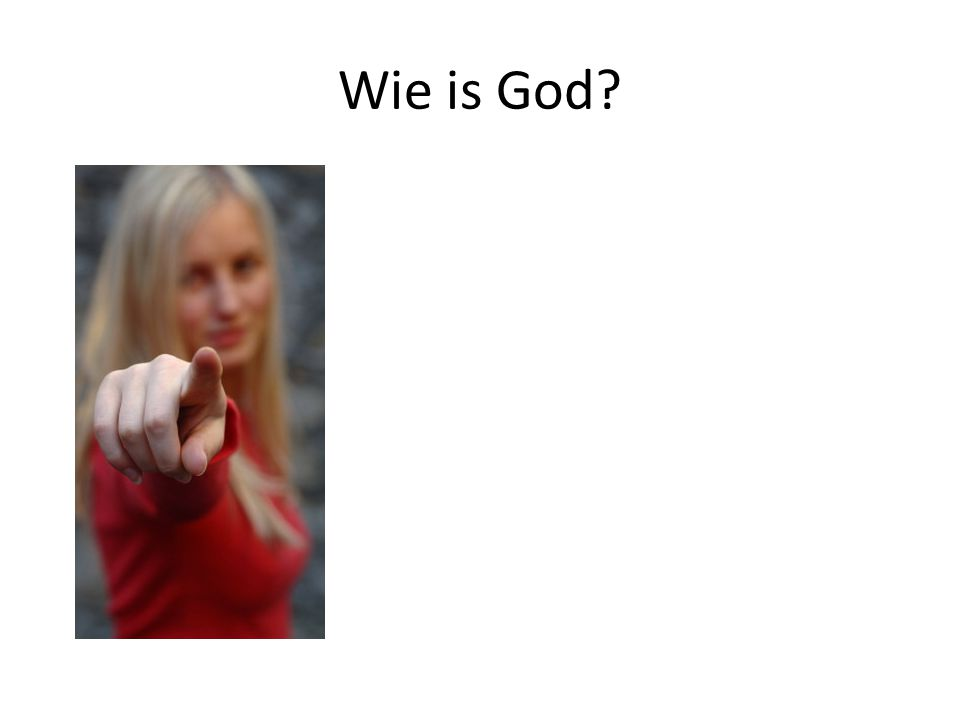 Wie is God