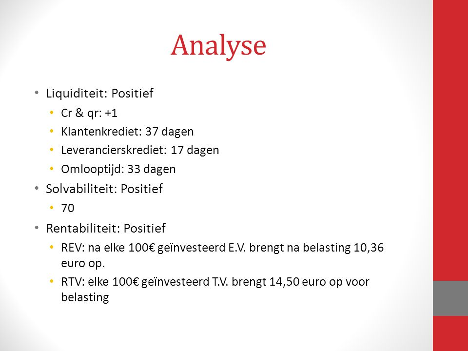 Analyse Liquiditeit: Positief Solvabiliteit: Positief