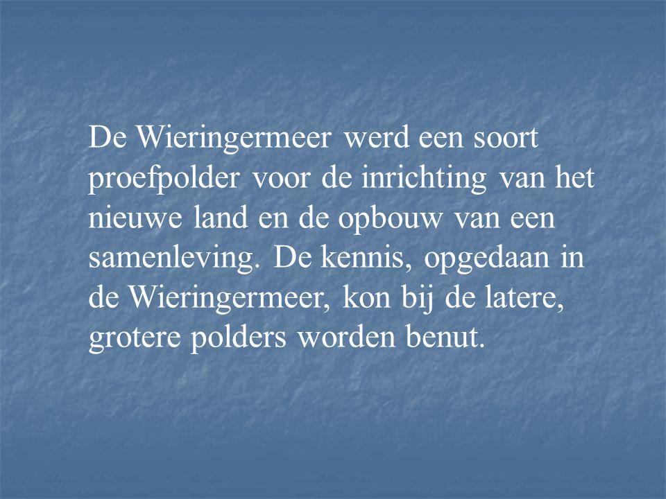 De Wieringermeer werd een soort proefpolder voor de inrichting van het nieuwe land en de opbouw van een samenleving.