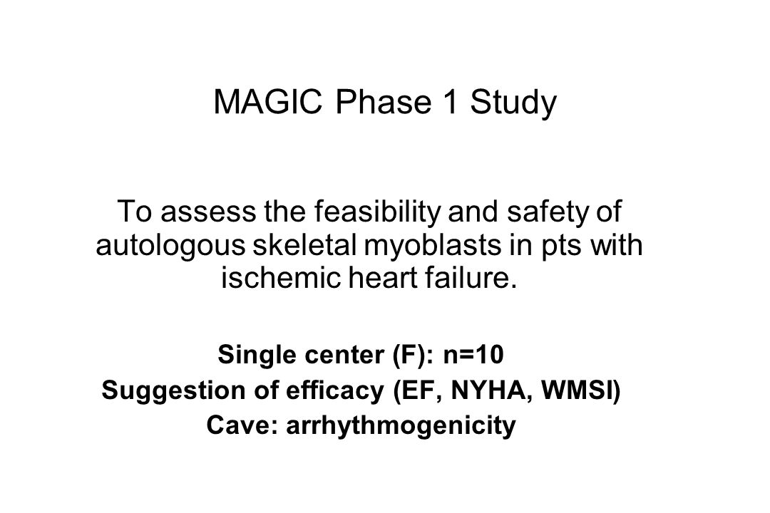 Suggestion of efficacy (EF, NYHA, WMSI) Cave: arrhythmogenicity