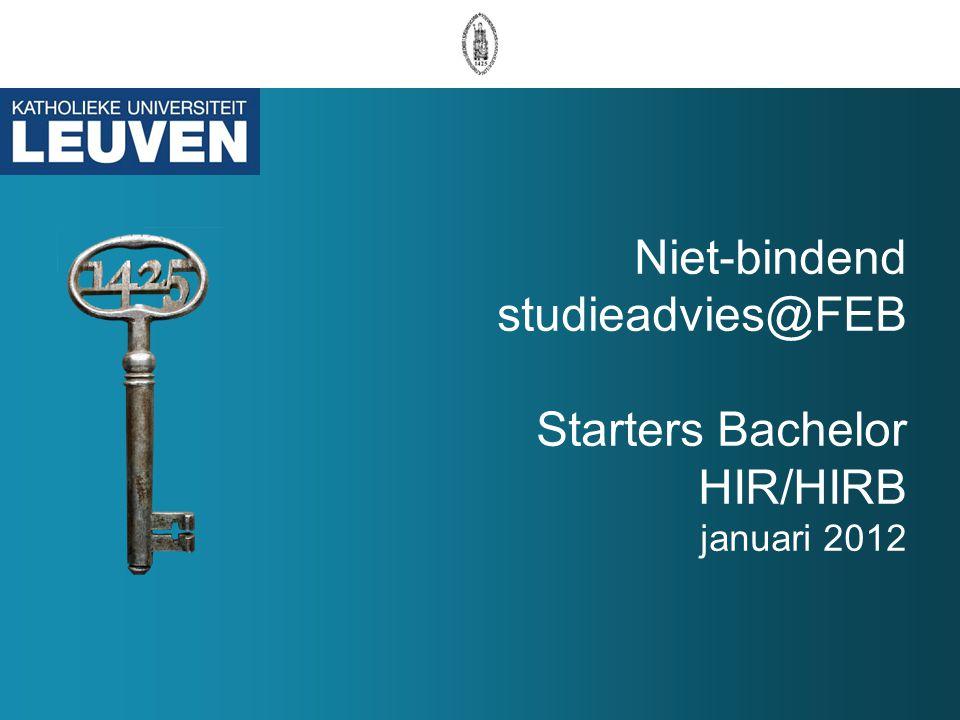 Niet-bindend studieadvies@FEB Starters Bachelor HIR/HIRB januari 2012