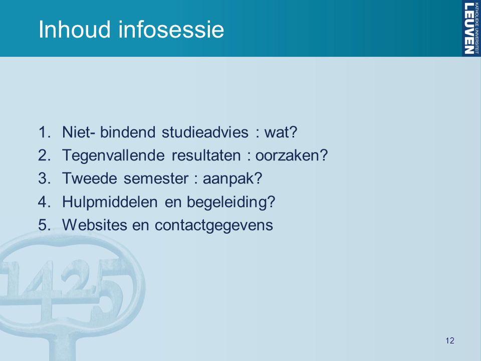 Inhoud infosessie Niet- bindend studieadvies : wat