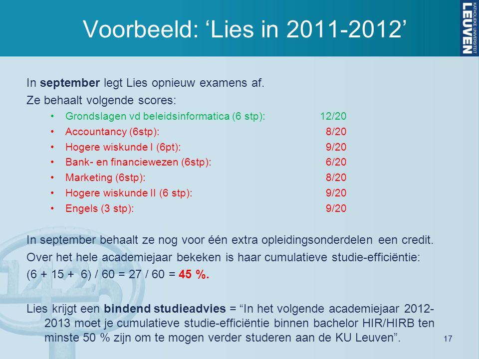Voorbeeld: 'Lies in 2011-2012' In september legt Lies opnieuw examens af. Ze behaalt volgende scores: