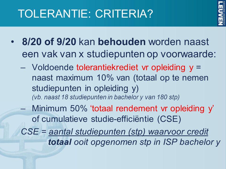 TOLERANTIE: CRITERIA 8/20 of 9/20 kan behouden worden naast een vak van x studiepunten op voorwaarde: