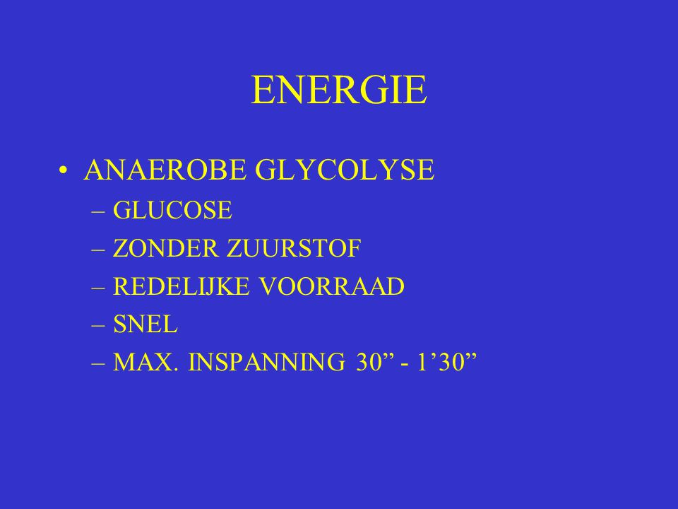 ENERGIE ANAEROBE GLYCOLYSE GLUCOSE ZONDER ZUURSTOF REDELIJKE VOORRAAD