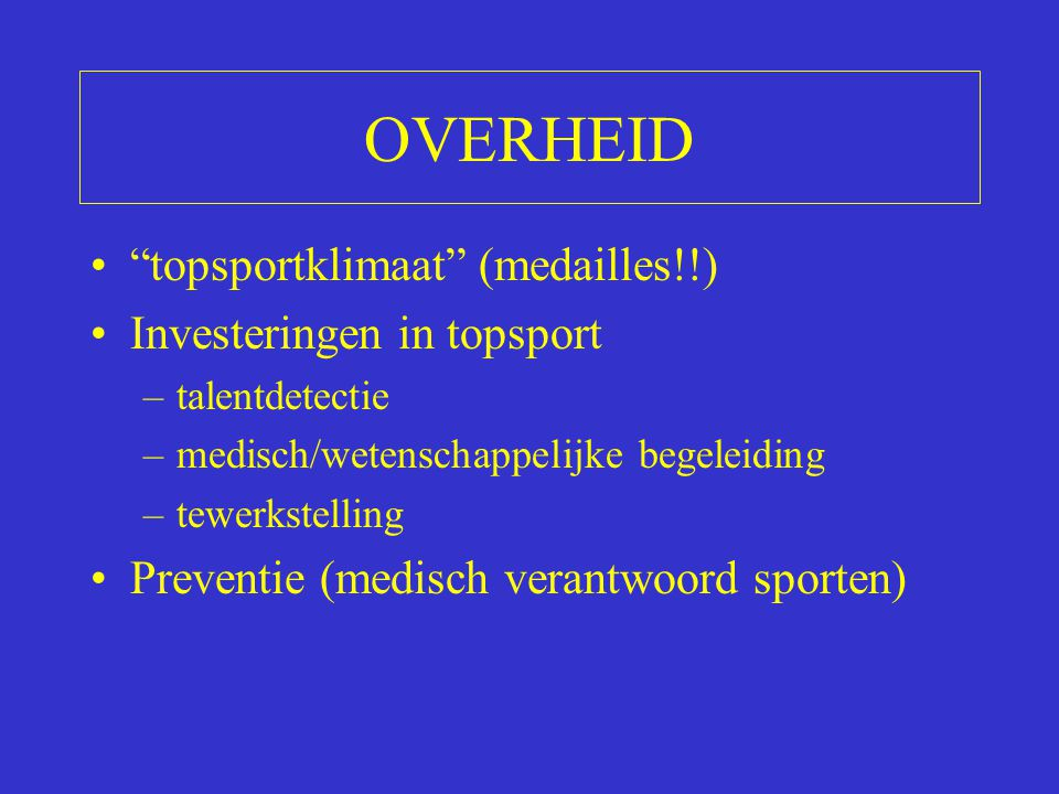 OVERHEID topsportklimaat (medailles!!) Investeringen in topsport