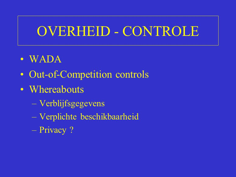 OVERHEID - CONTROLE WADA Out-of-Competition controls Whereabouts