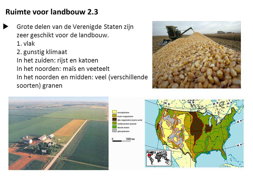 Ruimte voor landbouw 2.3 Grote delen van de Verenigde Staten zijn