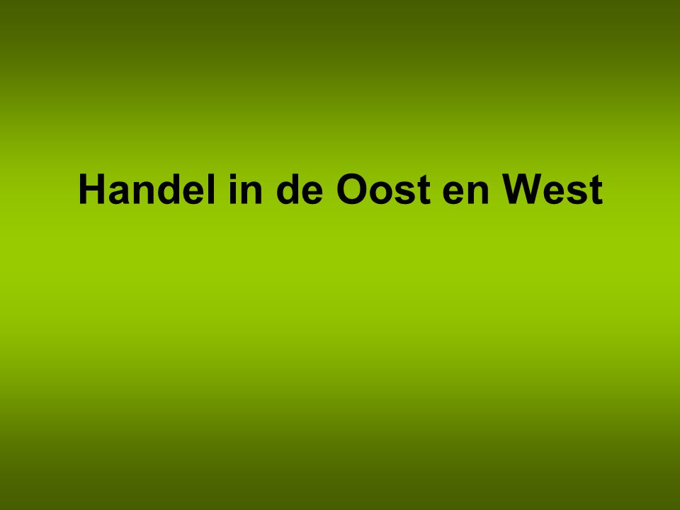 Handel in de Oost en West