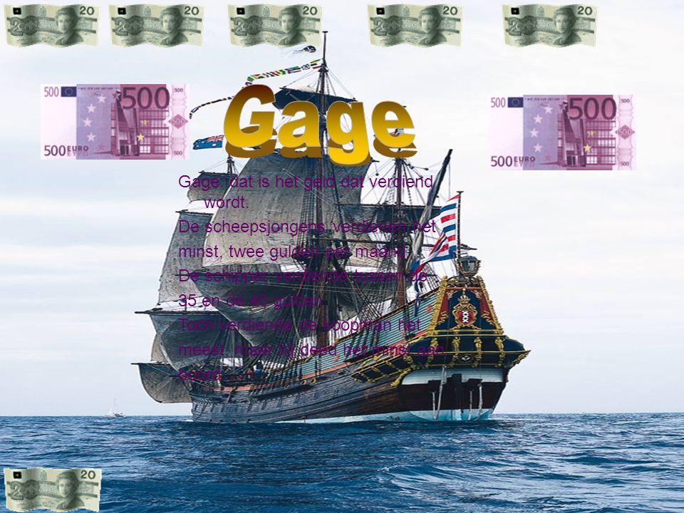 Gage Gage: dat is het geld dat verdiend wordt.
