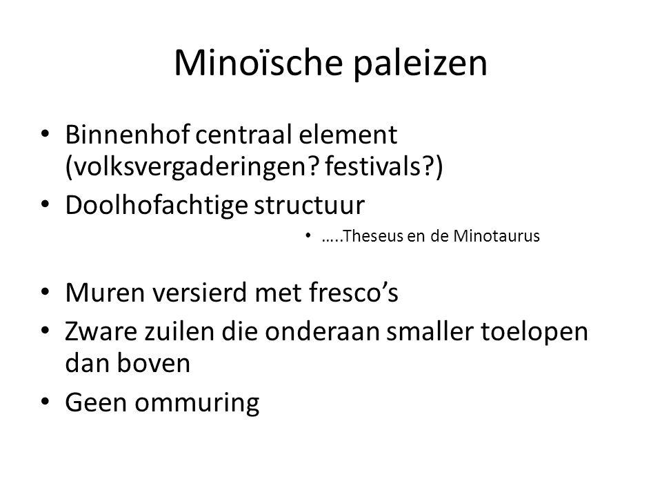 Minoïsche paleizen Binnenhof centraal element (volksvergaderingen festivals ) Doolhofachtige structuur.