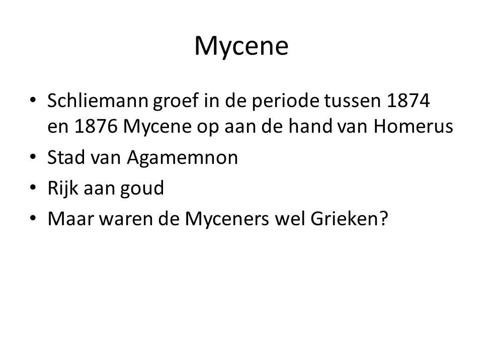 Mycene Schliemann groef in de periode tussen 1874 en 1876 Mycene op aan de hand van Homerus. Stad van Agamemnon.