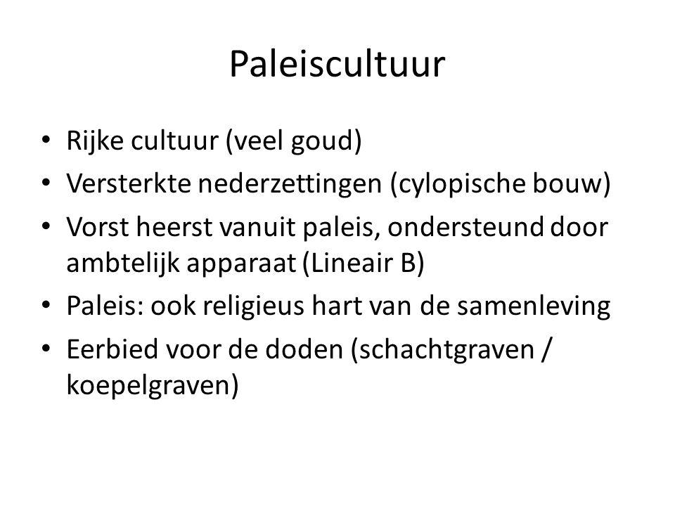 Paleiscultuur Rijke cultuur (veel goud)