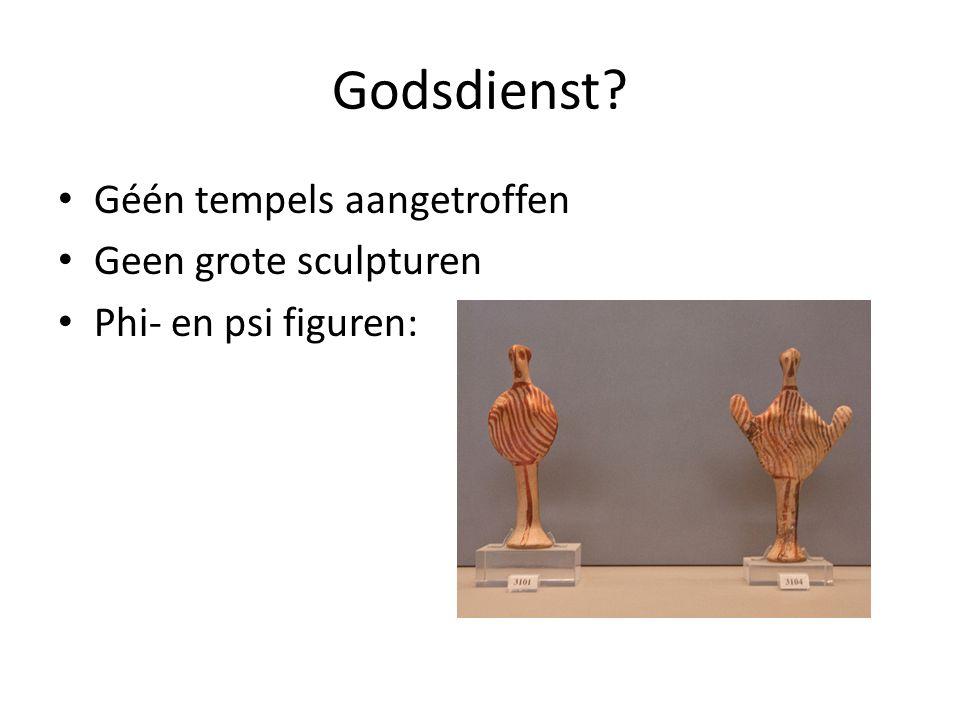 Godsdienst Géén tempels aangetroffen Geen grote sculpturen