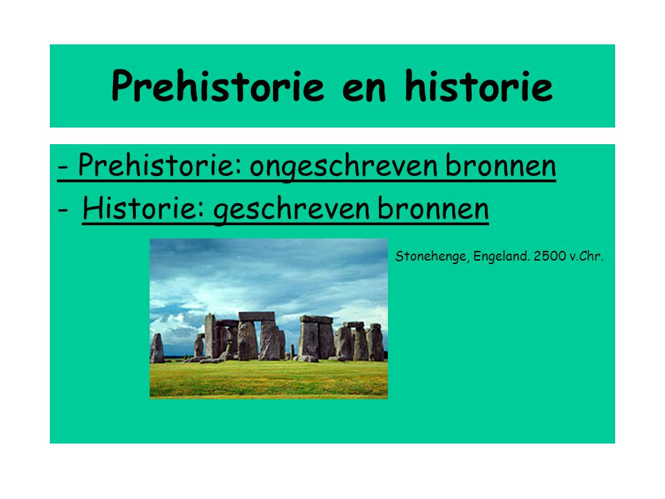 Prehistorie en historie