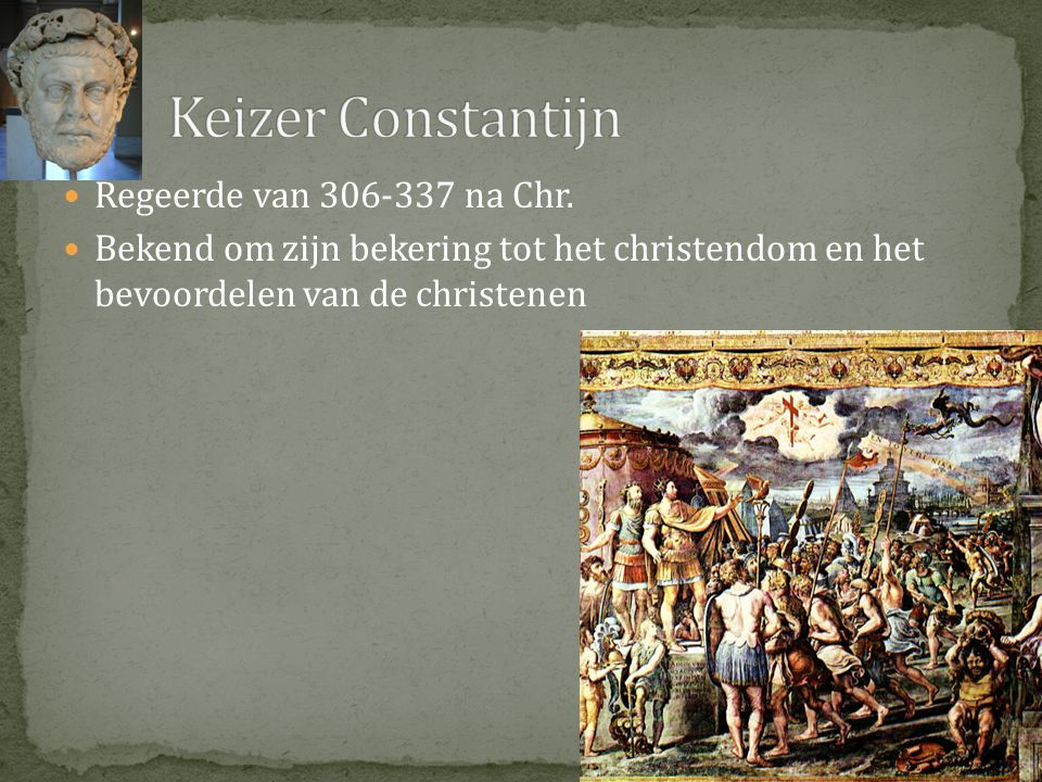 Keizer Constantijn Regeerde van 306-337 na Chr.