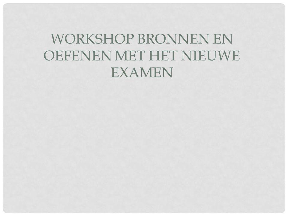 Workshop bronnen en oefenen met het nieuwe examen