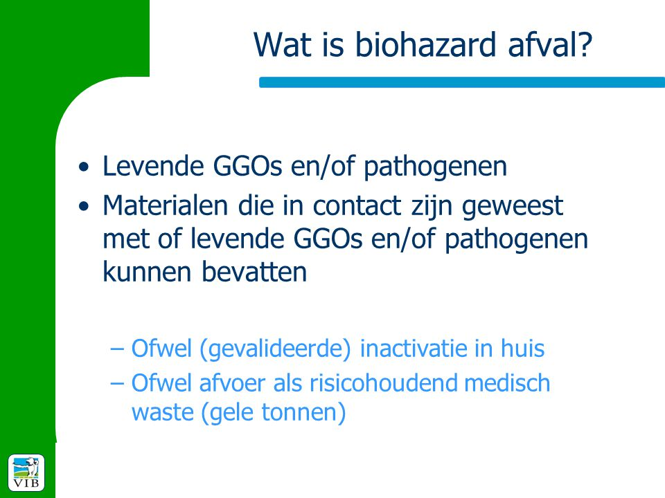 Wat is biohazard afval Levende GGOs en/of pathogenen