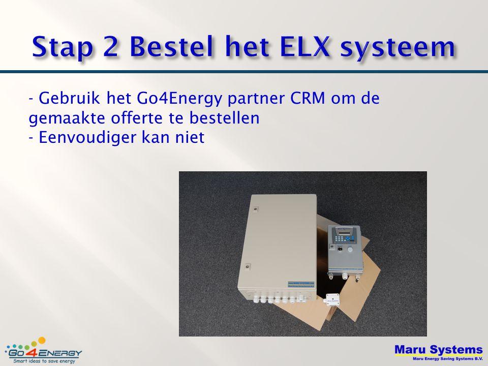 Stap 2 Bestel het ELX systeem